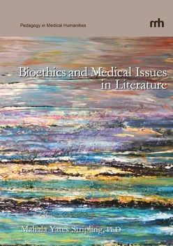 Bioethics and Medical Issues in Literature, Second Edition